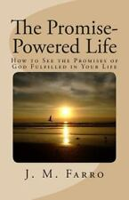 The Promise-Powered Life : How to See the Promises of God Fulfilled in Your...