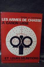 Fonteneau. ARMES DE CHASSE À CANON LISSE.LEURS MUNITIONS & LE TIR À LA GRENAILLE