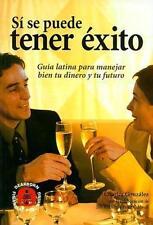 Sí se puede tener éxito: guía latina para manejar bien tu dinero y tu-ExLibrary