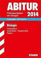 STARK - Abitur - Biologie - Leistungskurs - Prüfungsaufgaben mit Lösungen