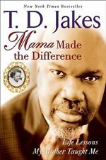 Mama Made the Difference: Life Lessons My Mother Taught Me by Jakes, T. D. in U