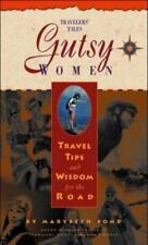 Tales Guides: Gutsy Women : Travel Tips and Wisdom for the Road by Marybeth Bond