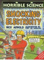 Shocking Electricity (Horrible Science) By Nick Arnold. 9780439012720