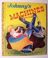 """JOHNNY'S MACHINES Helen Palmer ILLUS C Dewitt 1949 """"C"""" Edit LITTLE GOLDEN BOOK T"""