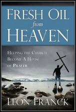 Fresh Oil From Heaven-Helping The Church Become A House Of Prayer: By Leon Fr...