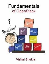 Fundamentals of OpenStack by Vishal Shukla (2014, Paperback)