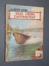 LE PETIT LIVRE EDITIONS FERENCZI 1950 DEUX COEURS S'AFFRONTENT RENE POUPON