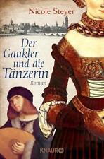 Steyer, Nicole - Der Gaukler und die Tänzerin: Historischer Roman /3