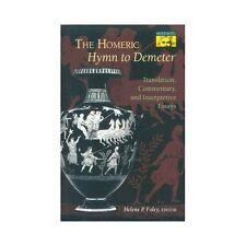 The Homeric Hymn to Demeter: Translation, Commentary, and Interpretative Essays
