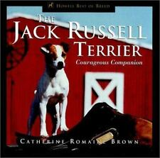 The Jack Russell Terrier : Courageous Companion by Catherine Romaine Brown.