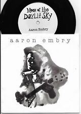 AARON EMBRY 'Moon Of The Daylit Sky' 45 Edward Sharpe/Magnetic 0's,Elliott Smith