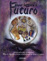 LIBRO SAPER LEGGERE IL FUTURO,L'ARTE DELLA CHIROMANZIA tarocchi,esoterismo,astri