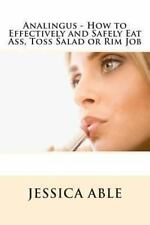 Analingus - How to Effectively and Safely Eat Ass, Toss Salad or Rim Job by...