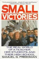 Small Victories: The Real World of a Teacher, Her Students, and Their-ExLibrary