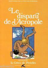 Le disparu de l'Acropole // La Grèce de Périclès // BD // La vie des hommes