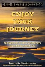 Enjoy Your Journey-Ten Bedrock Truths to Improve Everything about You: By Hen...