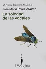 Soledad de las vocales, La (Premio de Novela Bruguera) (Spanish Edition)