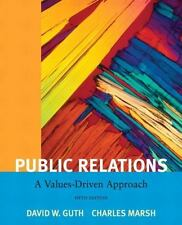 Public Relations: A Value Driven Approach (5th Edition), Marsh Ph.D., Charles, G