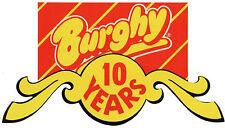 """BURGHY 10 YEARS"" ADESIVO ANNI 80 SAGOMATO (8 x 15) cm NUOVO VINTAGE (PANINARO)"