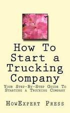 How to Start a Trucking Company : Your Step-By-Step Guide to Starting a...