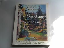 The Sanctuary Garden: Creating a Place of Refuge in Your Yard