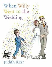 When Willy Went to the Wedding by Judith Kerr (2010, Paperback)