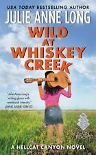 Wild at Whiskey Creek: A Hellcat Canyon Novel by Julie Anne Long NEW FREE SHIP