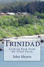 Trinidad: Looking Back from My Front Porch : And a Guide to Nautical Terms by...