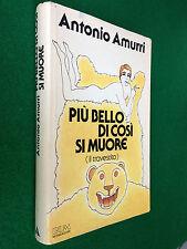 Antonio AMURRI - PIU' BELLO DI COSI' SI MUORE , 1° Ed Mondadori BUM (1979)