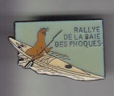 RARE PINS PIN'S .. SPORT NAUTIQUE CANOE KAYAK RALLYE SEAL  BAIE PHOQUES 80 ~CZ