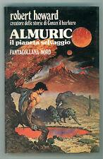 HOWARD ROBERT ALMURIC IL PIANETA SELVAGGIO NORD 1982 FANTACOLLANA 43 FANTASY