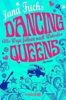 Dancing Queens - Alle Wege führen nach Waterloo von Jana Fuchs (2014) UNGELESEN