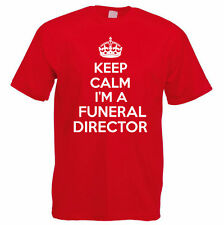 KEEP CALM I'M A FUNERAL DIRECTOR - Mortician / Undertaker Themed Mens T-Shirt