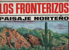 LOS FRONTERIZOS disco LP 33 giri MADE in ARGENTINA Paisaje Norteno