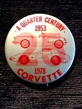 A Quarter Century From 1953 To 1978 Corvette Anniversary Button