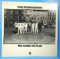 THE PERSUASSIONS WE CAME TO PLAY VINYL LP 1971 RE '73 GREAT CONDITION VG+/VG+!!