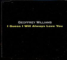 Geoffrey Williams / I Guess I Will Always Love You