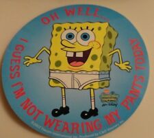 Spongebob Squarepants Large Round Sticker - Not Wearing My Pants Today New, Rare