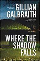 Where the Shadow Falls by Gillian Galbraith (Paperback)