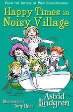 Happy Times in Noisy Village by Astrid Lindgren (Paperback, 2015)