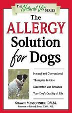 The Allergy Solution for Dogs: Natural and Conventional Therapies to Ease Discom