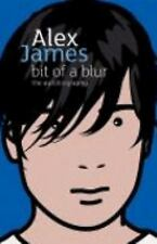 Bit of a Blur : The Autobiography by Alex James (2008, Hardcover)