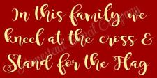 """Reusable Stencil 8494 N 12""""x24"""" In This Family We Kneel - Mylar Sign Stencil"""