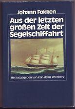 Johann Fokken  aus der großen Zeit der Segelschiffahrt Ostfriesland 1988