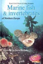 Marine Fish & Invertebrates of Northern Europe by Frank Emil Moen, Erling Svensen (Hardback, 2004)