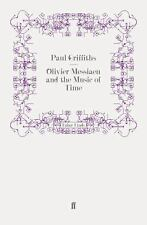 Olivier Messiaen and the Music of Time by Paul Griffiths (2008, Paperback)