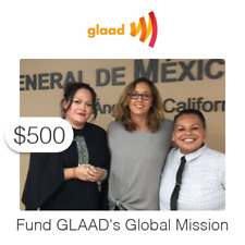 $500 Charitable Donation For: Fund GLAAD's Global Mission to Train