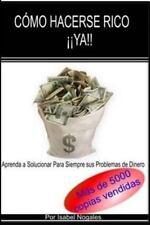 Educacion Financiera para Gente Corriente: Comó Hacerse Rico ¡¡YA!! : Aprende...