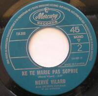 HERVE VILARD Mourir ou vivre /Ne te marie pas NM- CANADA 1966 MERCURY FRENCH 45