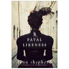A Fatal Likeness: A Novel - LikeNew - Shepherd, Lynn - Hardcover
